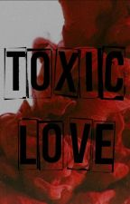 Toxic Love  by Goddess_of_yaoi18