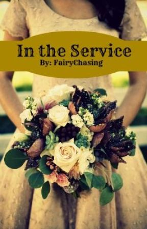 In the Service [WORK IN PROGRESS] by FairyChasing