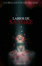Labios de Sangre by Mirros