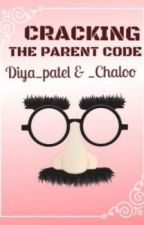 Cracking the parent code (cracking series 2 ) by _chaloo