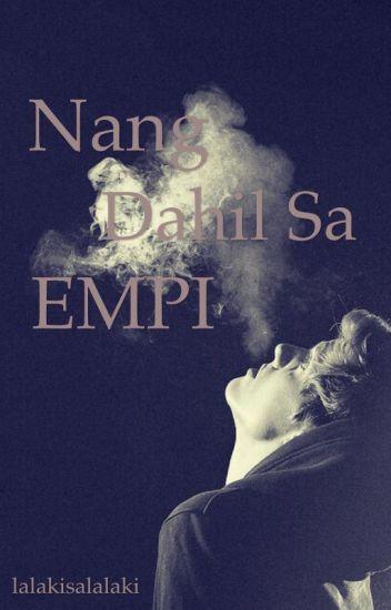 Ng Dahil Sa Empi (Oneshot)