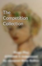 The Competition Collection by newpoet