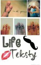 Life Teksty by alittle_star