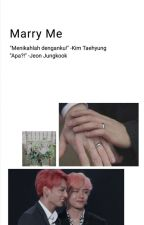 Marry Me (Vkook) by AnnisaIcha576