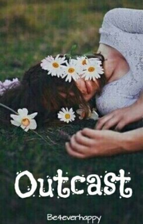 Outcast by Be4everHappy