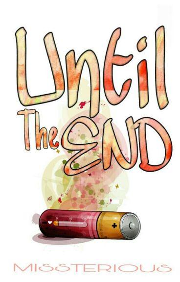 Until The End (MEHIMB)