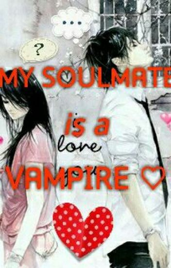My Soulmate Is A Vampire ♡