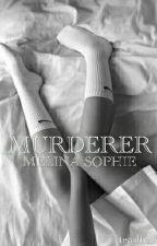 Murderer ○Melina Sophie by teasline
