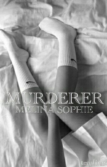 Murderer ○Melina Sophie