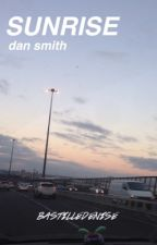 Sunrise // a Bastille Dan Smith fanfic by bastilledenise