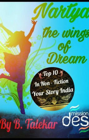Nartya - The Wings Of Dream. #YourStoryIndia by BTalekar