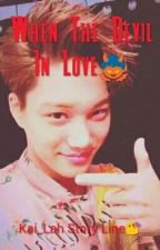 [Slow Update]When The Devil In Love [18++] by Kai_Lah