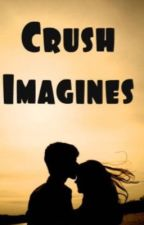 Your crush imagines  by Abbie_sangster_x