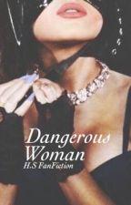 Dangerous Woman by ShayCullen