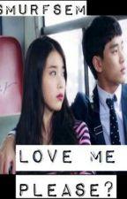 Love me please? by smurfsem