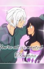 You're,all I've wanted ~ A Travmau  FF.   Completed by VeronicaGarcia181