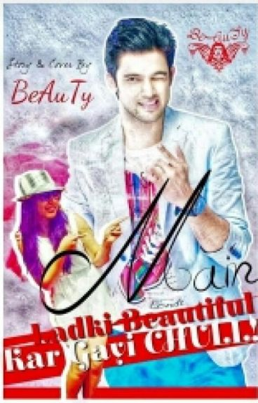 MaNan FF : Main Ladki Beautiful.. Kar Gayi Chull