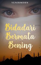 Bidadari Bermata Bening ( R E M A K E ) by yuniiRmdhn02