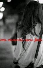 Some Memories Never Fade (Harry Fanfic) by MfQUEENStyles