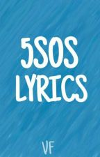 5SOS Lyrics by LwFrost