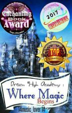 Dream High Academy:Where Magic Begins by 14music_lover14