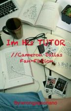 Im His TUTOR [ C.D Fan-Fiction ] by canadianwoodsmendes