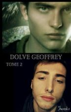 Dolve Geoffrey Tome 2 (Harry Potter) BxB by Scherzolis