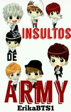 Insultos De ARMY! (BTS) by ErikaBTS1