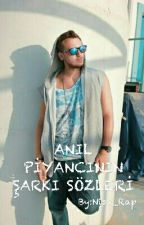 ANIL PİYANCI ŞARKI SÖZLERİ by manas_piyanci