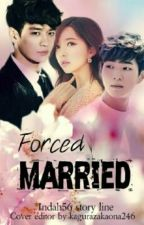 Forced Married by indahstv