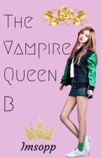 The Vampire Queen B (editing) by Imsopp