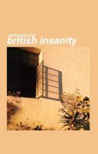 british insanity ≫ phan by katasstrophe