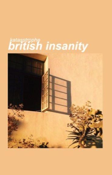 british insanity ≫ phan