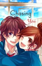 SH 2: Chasing You [COMPLETED]  by thatCrazyFangirl404