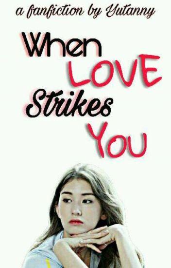 When Love Strikes You