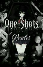 |One-Shots| x Reader by Becks1206