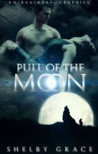 Pull of the Moon by ShelbyGraceBooks