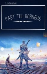 Past the Borders by 2_SHENAIGANS