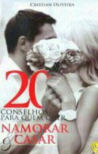 20 Conselhos Pra Quem Quer Namorar E Casar by PrincesadoAbba