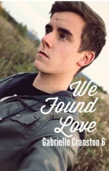 We Found Love(A Connor Franta FanFiction)