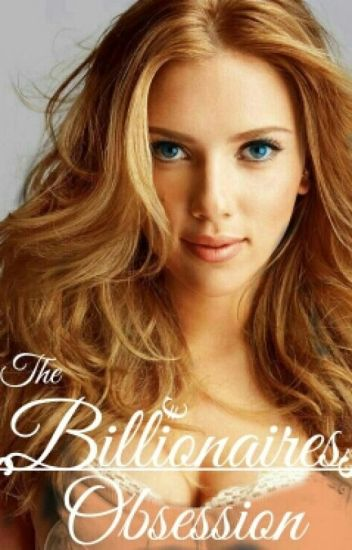 The Billionaires Obsession - INKLORDS - Wattpad