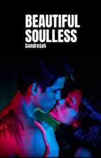 Beautiful Soulless (#Wattys2016) by PuddinTheJoker
