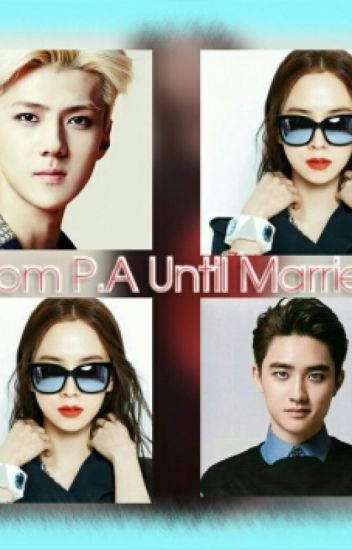 From P.A Until Married