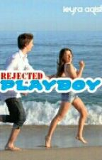 Rejected Playboy  by ieyraaqish