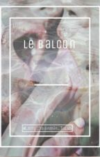 Le Balcon  [Larry ] [ Terminer ] by Larry_Babe_Stylinson
