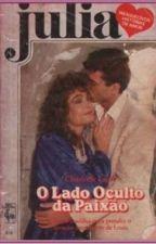Julia- O Lado Oculto Da Paixão by viickycristina