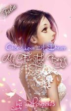 ONCE UPON A DREAM My FAIRYTALE BEGIN by achepink03