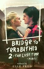 Bridge To Terabithia 2: The Last Time - Part 1 || ✓ by ElleFred