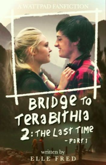 Bridge To Terabithia 2 The Last Time Part 1 Elle Fred