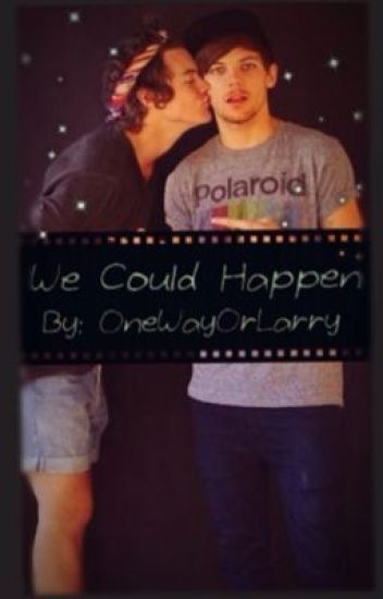 We Could Happen ~Larry AU~